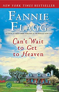 Can't Wait to Get to Heaven: A Novel (Elmwood Springs)