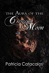 The Aura of the Crescent Moon Kindle Edition