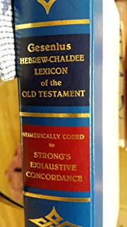 Hebrew-Chaldee Lexicon-Gesenius : Numerically Coded to Strong's Exhaustive Concordance
