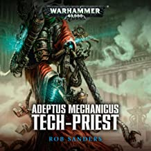 Tech-Priest: Warhammer 40,000: Adeptus Mechanicus, Book 2