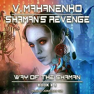 Shaman's Revenge: Way of the Shaman, Book 6