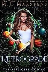 Retrograde : (A Reverse Harem Fantasy Novel) (The Afflicted Zodiac Book 2) Kindle Edition