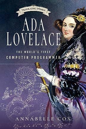 Ada Lovelace: The World's First Computer Programmer (Trailblazing Women)