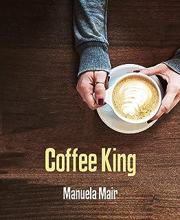 Coffee King (German Edition)