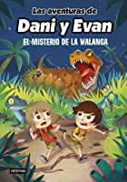 Las aventuras de Dani y Evan 4. El misterio de la Walanga (Jóvenes influencers)