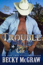 The Trouble With Love: Texas Trouble Series Book 2