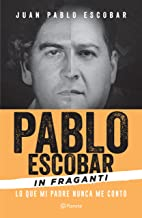Pablo Escobar in Fraganti (Spanish Edition)