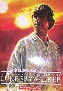 a new hope the life of luke skywalker