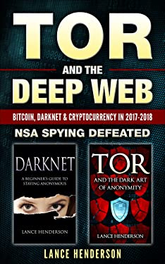 Tor and the Deep Web: Bitcoin, DarkNet & Cryptocurrency (2 in 1 Book) 2018-19: NSA Spying Defeated