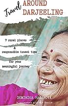 Travel around Darjeeling: Responsible travel guidebook to 7 rural places