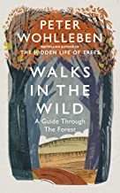 Walks in the Wild: A guide through the forest with Peter Wohlleben