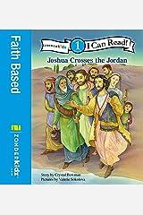 Joshua Crosses the Jordan River: Level 1 (I Can Read! / Bible Stories) Kindle Edition