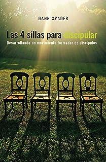 Las 4 sillas para discipular (4 Chair Discipling) (Spanish Edition)