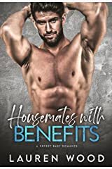 Housemates with Benefits (A Secret Baby Romance) Kindle Edition