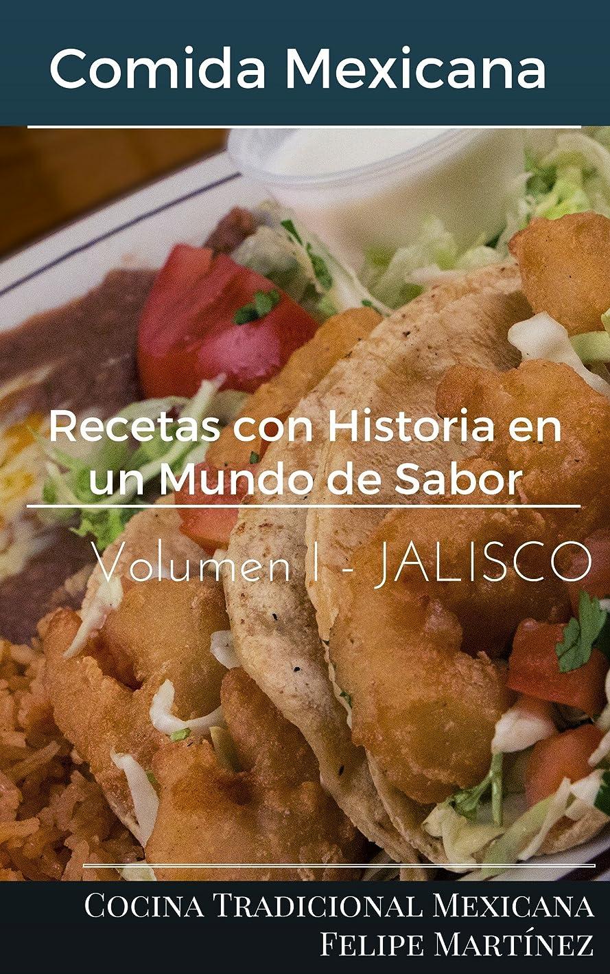 構築する失業者黙Recetas con Historia en un Mundo de Sabores: Comida Mexicana (Jalisco Volumen no 1) (Spanish Edition)
