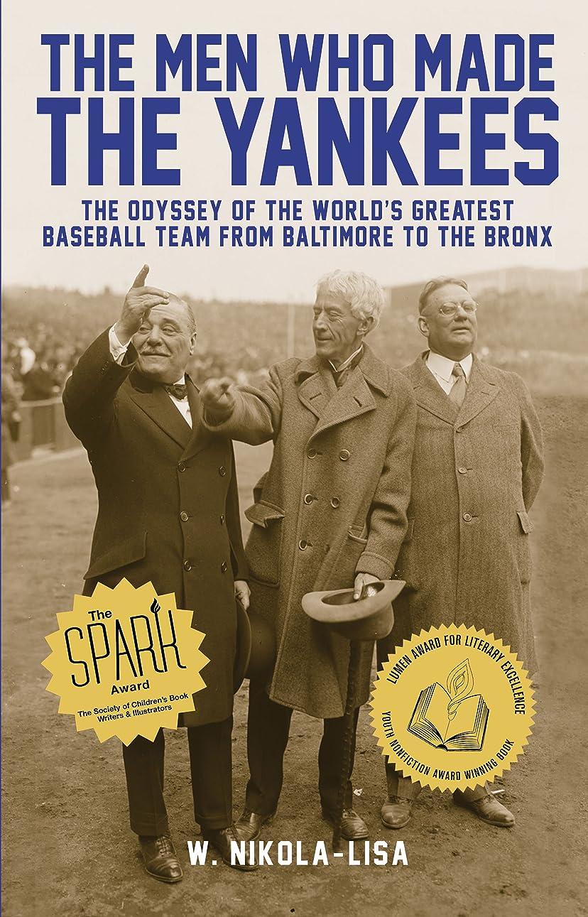 接辞農場奪うThe Men Who Made the Yankees: The Odyssey of the World's Greatest Baseball Team from Baltimore to the Bronx (English Edition)