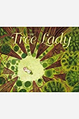 The Tree Lady: The True Story of How One Tree-Loving Woman Changed a City Forever Kindle Edition