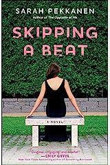 Skipping a Beat: A Novel Kindle Edition