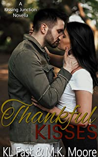 Thankful Kisses: A Thanksgiving Novella (Kissing Junction, TX Book 2)