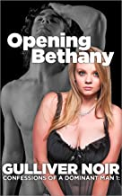 Opening Bethany (Confessions of a Dominant Man Book 1) (English Edition)