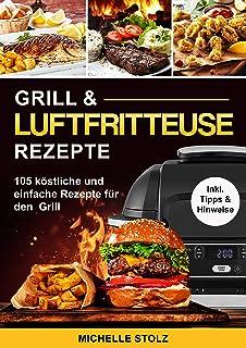 Grill & Luftfritteuse Rezepte : 105 köstliche und e