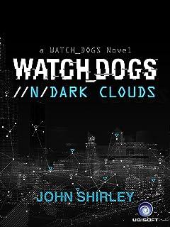 Watch Dogs: Dark Clouds (English Edition)