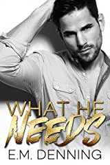 What He Needs (Desires Book 1) Kindle Edition