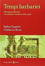 Scaricare Libri Tempi barbarici. L'Europa occidentale tra antichità e Medioevo (300-900) PDF