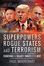 Superpowers, Rogue States and Terrorism: Countering the Security Threats to the West