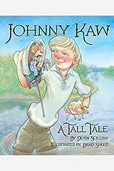 Johnny Kaw: A Tall Tale Kindle Edition