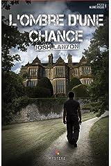 L'ombre d'une chance Format Kindle