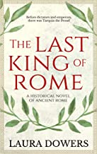 The Last King of Rome: A Historical Novel of Ancient Rome (The Rise of Rome Book 1)