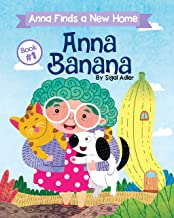 ANNA BANANA - Anna Finds a New Home. : Funny Rhyming Picture Books (Anna Banana Rhyming books Book 1)