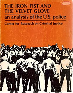 The Iron Fist and the Velvet Glove an Analysis of the U. S. Police