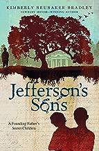 Jefferson's Sons: A Founding Father's Secret Children