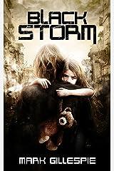 Black Storm: A Post-Apocalyptic Horror Thriller (The Exterminators Trilogy Book 1) Kindle Edition