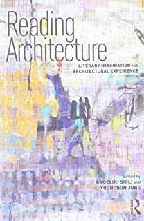 Reading Architecture: Literary Imagination and Architectural Experience