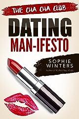 The Cha Cha Club Dating Man-ifesto Kindle Edition