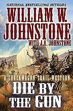 Die by the Gun (A Chuckwagon Trail Western Book 2)