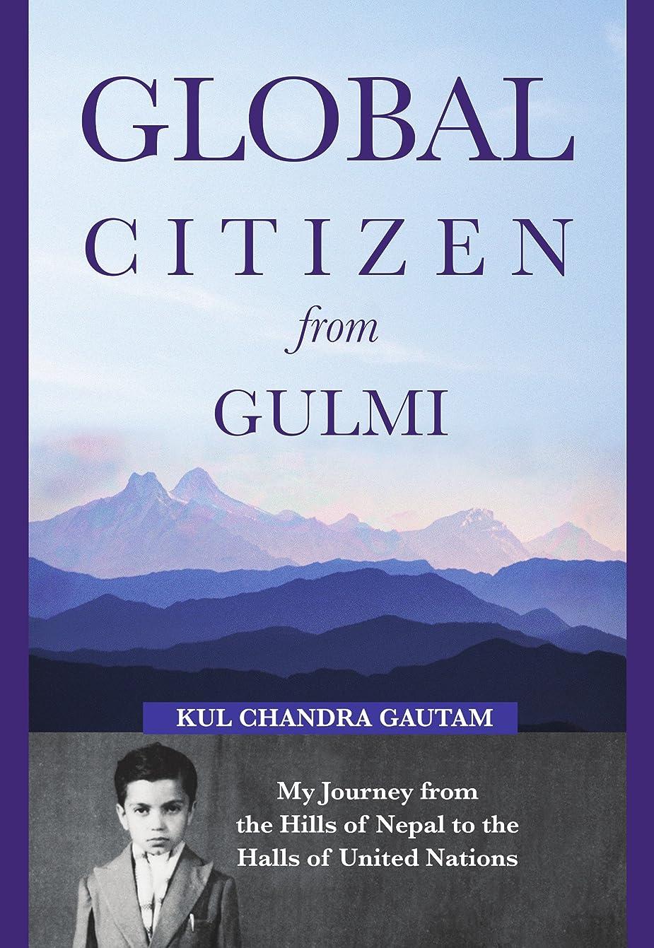 抵当湿った緊急Global Citizen from Gulmi: My Journey from the Hills of Nepal to the Halls of United Nations (English Edition)
