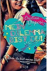 Mein Dilemma bist du! Aber du bist meine Welt (German Edition) Versión Kindle