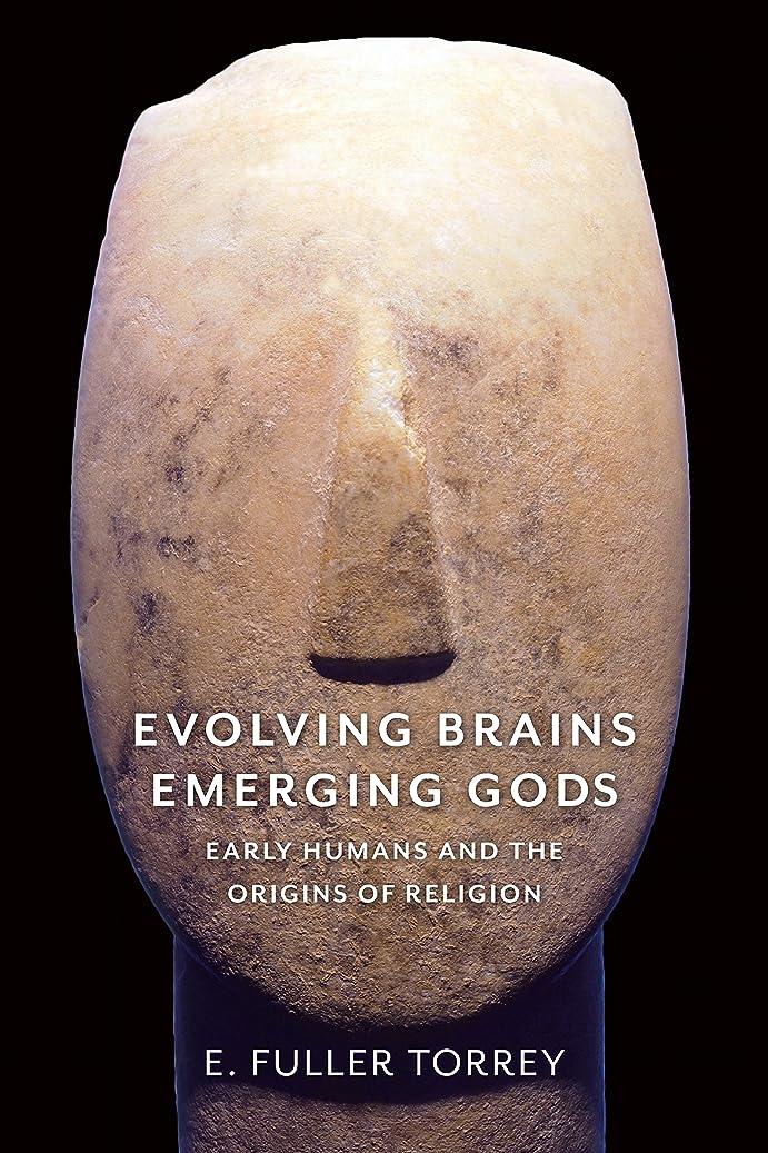 含むパドル無力Evolving Brains, Emerging Gods: Early Humans and the Origins of Religion (English Edition)