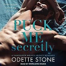 Puck Me Secretly: Vancouver Wolves Hockey Romance Series, Book 1