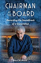 Chairman at the Board: Recording the Soundtrack of a Generation