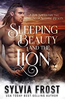 Sleeping Beauty and the Lion: A Shifter Fairy Tale Retelling of Sleeping Beauty (A BBW Shifter Fairy Tale Retelling Book 3)