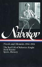 Vladimir Nabokov : Novels and Memoirs 1941-1951 : The Real Life of Sebastian Knight, Bend Sinister, Speak, Memory (Library...
