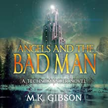 Angels and the Bad Man: The Technomancer Novels, Book 3