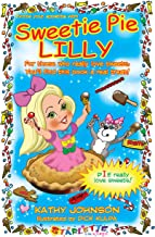 Sweetie Pie Lilly: Swe'eat'ie Pie Lilly (Lil' Lilly series Book 4)
