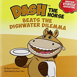 Dash the Horse Beats the Dishwater Dilemma (Another Stuffies Adventure)