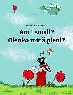 Am I small? Olenko minä pieni?: Children's Picture Book English-Finnish (Bilingual Edition) (World Children's Book)